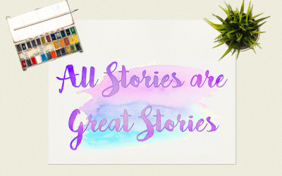 All Stories are Great Stories